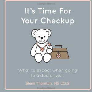 """It's Time For Your Checkup"" by Shani Thornton, MS, CCLS"