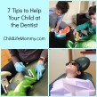 7 tips to help your child atthe dentist