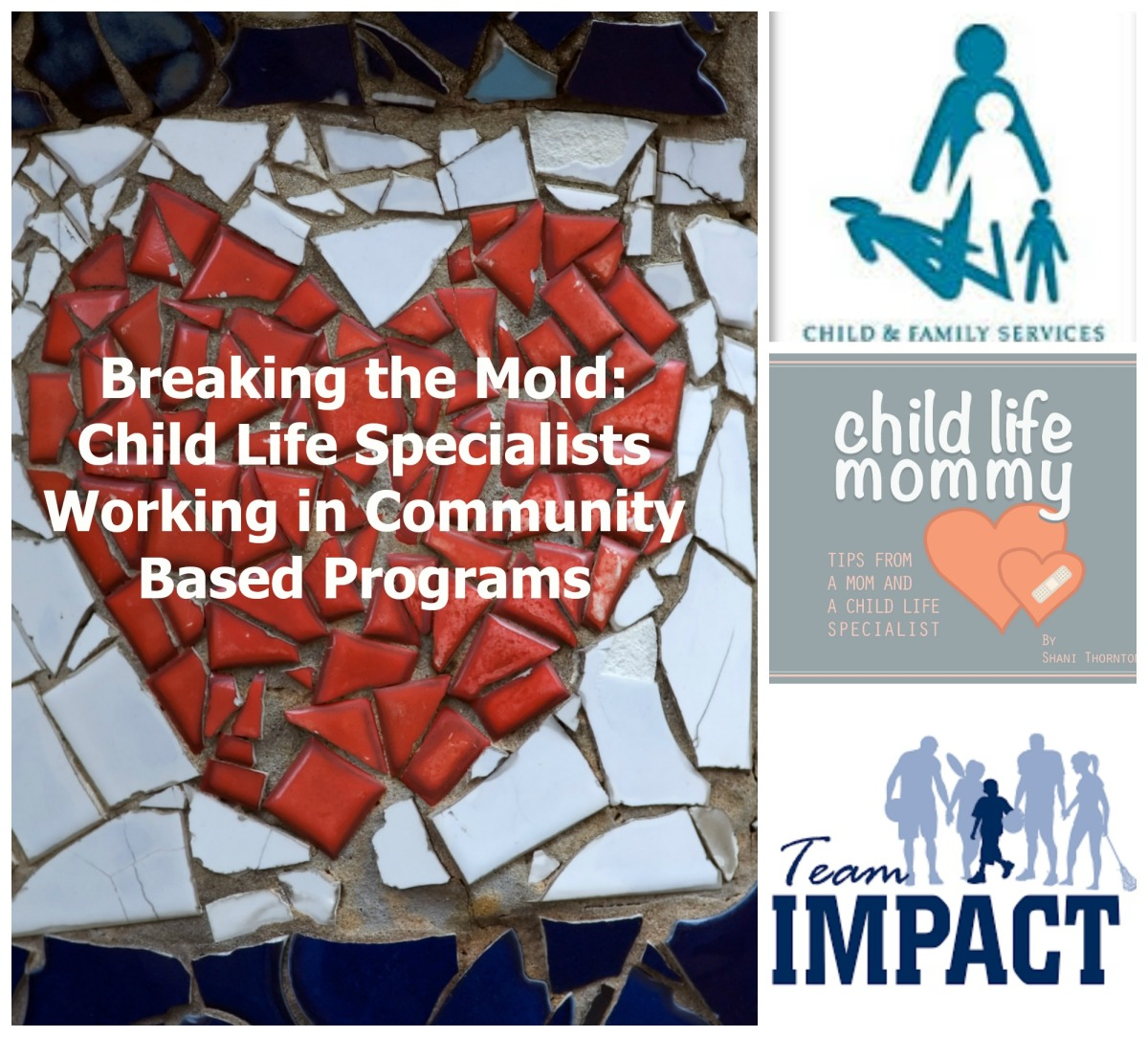 Breaking The Mold: Child Life Specialists Working in Community-Based  Programs | Child Life Mommy