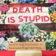 Death is stupid