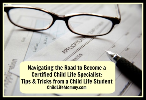 Navigating the Road to become a Certified Child Life Specialist Tips &  Tricks from a